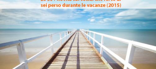 Le 30+ novità sui social che forse di sei perso durante le vacanze estive (2015)