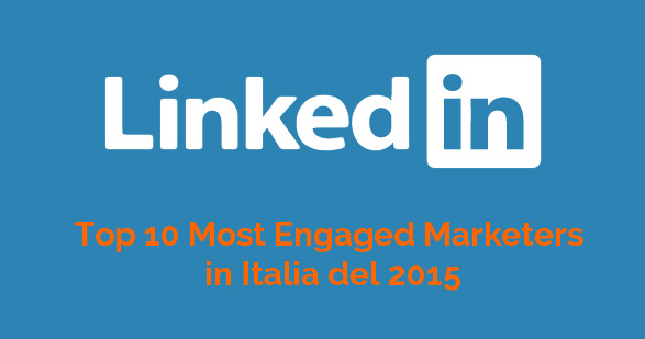 Top 10 Most Engaged Marketers in Italia del 2015